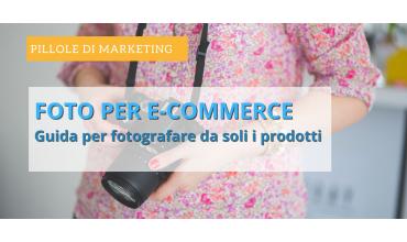 Come fare foto ai prodotti per e-commerce da soli. I nostri trucchi