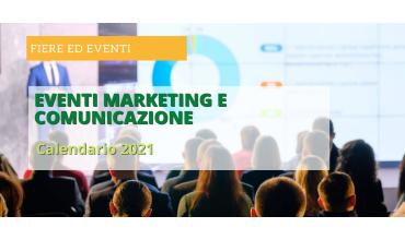 I 10 eventi marketing e comunicazione da non perdere. Calendario 2021